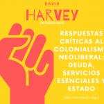 Respuestas Críticas al Colonialismo Neoliberal: Deuda, Servicios Esenciales y Estado